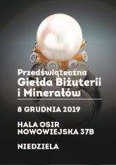 Przedświąteczna Międzynarodowa Giełda Biżuterii i Minerałów w Warszawie - Niedziela
