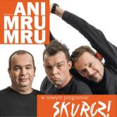 Kabaret ANI MRU MRU w programie SKURCZ!